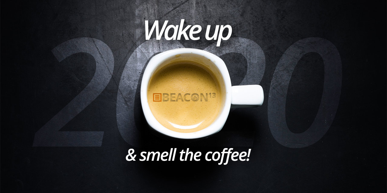 kick start 2020 with digital strategy - beacon13 - smell the coffee